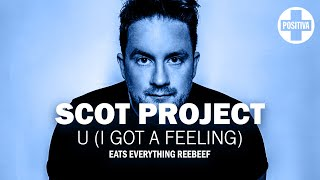 Scot Project – U (I Got A Feeling) [Eats Everything Extended Reebeef]