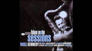Nigel Kennedy - Blue Note Sessions - 2005 - (Full Album)