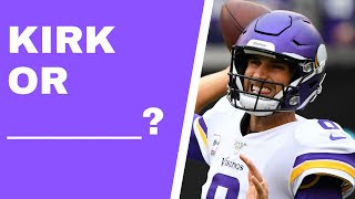 Kirk Cousins vs other quarterbacks: Who would you take? (Vikings Vent Line)