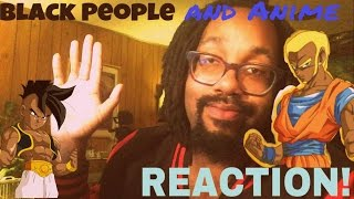"""(MUST WATCH) """"BLACK PEOPLE AND ANIME""""- RDCworld1- REACTION"""