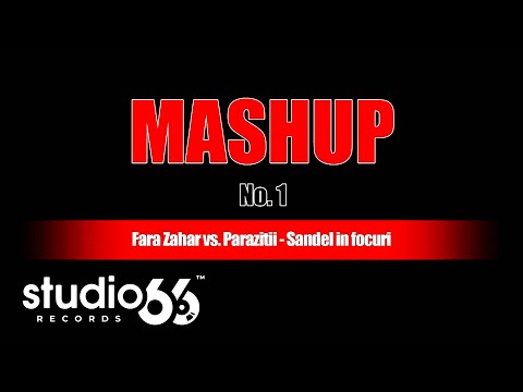 Fara Zahar Vs. Parazitii - Sandel In Focuri (mashup Studio 66) video