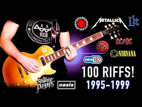 100 Riffs -  Greatest Rock Guitar Riffs Of The 1990's (1995-1999)