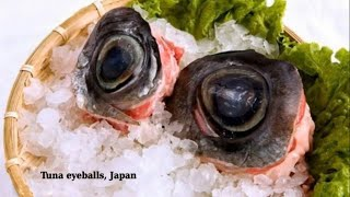 Tuna eyeballs, Japan - unusual food