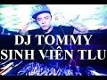 DJ Tommy chơi nhạc cực căng với sinh viên Thăng Long