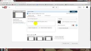 Cách tải video lên youtube và bật kiếm tiền trên youtube.