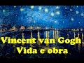 VINCENT VAN GOGH - VIDA E OBRA - PROF. SANDRA GOBERT
