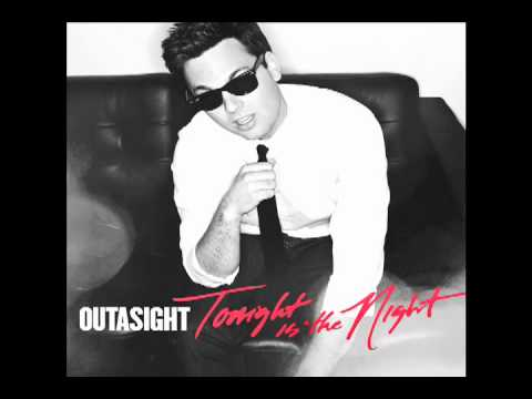 Outasight - Tonight Is The Night [Audio]