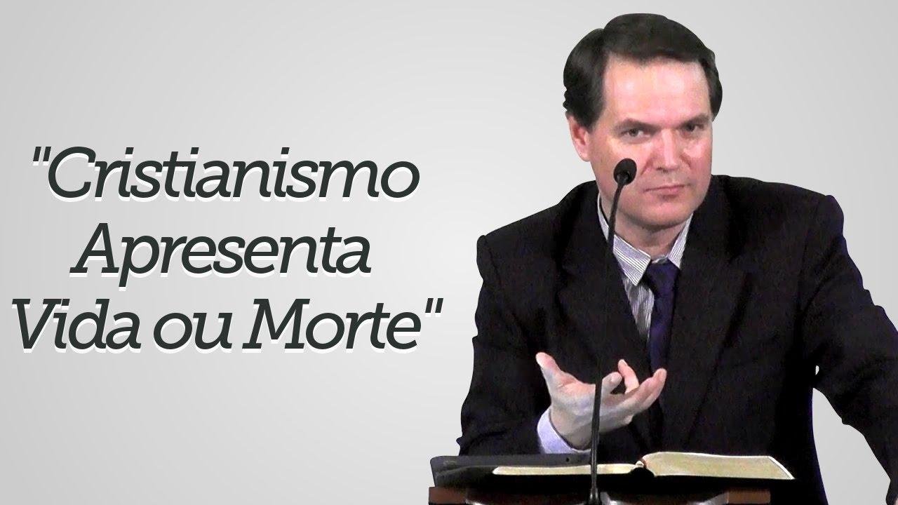 """""""Cristianismo Apresenta Vida ou Morte"""" - Sérgio Lima"""