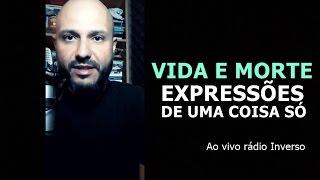 Vida e morte: Expressões de uma coisa só - Flavio Siqueira