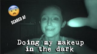 DOING MY MAKEUP IN THE DARK.... OMG