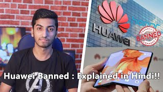 Huawei & Honor Banned in India?? Explained in Hindi!!