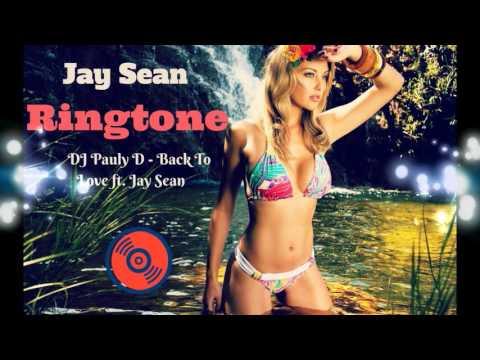 DJ Pauly D Back To Love ft  Jay Sean Ringtone