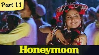 Honeymoon - Part 11/10 - Super Hit Classic Romantic Hindi Movie - Leena Chandavarkar, Anil Dhawan