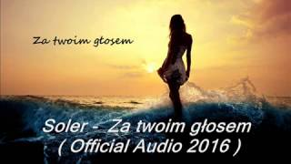 Soler - Za twoim głosem (Audio)