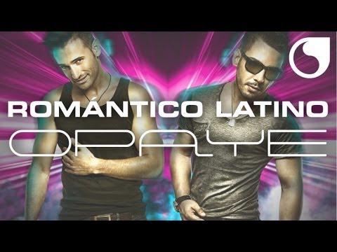 Romántico Latino - Opaye (Radio Edit)