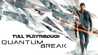 Quantum Break Gameplay (Full Playthrough)