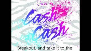 Watch Cash Cash Breakout video