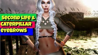 Exloring SECOND LIFE 2019 - My tattoo caterpillar eyebrows and more