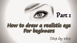 How to Draw eyes for beginners - Step by step - Part 1