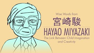 Hayao Miyazaki's Thoughts on Creativity & Imagination