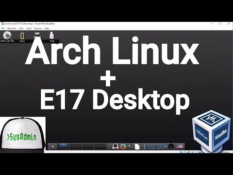 Arch Linux 2017.08 Installation + E17 Desktop + Apps + Guest Additions on Oracle VirtualBox [2017]