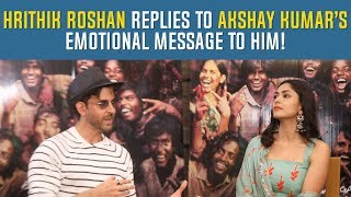 Hrithik Roshan replies to Akshay Kumar's emotional message to him! Super30