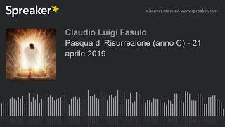 Commento al Vangelo del 21 aprile 2019 - Pasqua di Risurrezione (anno C)