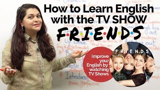 How to learn English with TV Show FRIENDS? – English Speaking Practice   Speak Fluent English