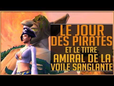 World Of Warcraft - Le Jour Des Pirates / Le Titre d'Amiral de la Voile Sanglante