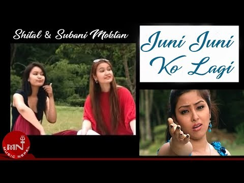 Juni juniko lagi by Sheetal N Subani Moktan