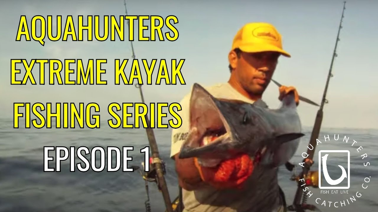 Ahtv season 1 hawaii extreme kayak fishing episode 1 for Kayak fishing hawaii
