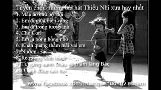 Children's songs - Tuyển chọn những bài hát Thiếu Nhi xưa hay nhất