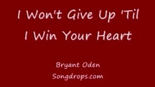 Funny Love Song: I Won't Give Up 'Til I Win Your Heart