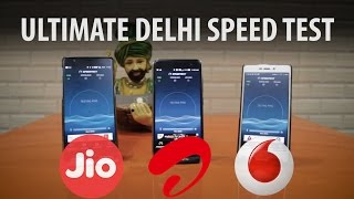 Jio vs Airtel vs Vodafone Speed Test in Delhi