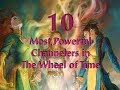 Top Ten Channelers Of The One Power For The Light Wheel Of Time mp3