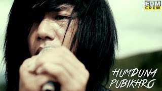 Humduna Pubikhro - Official Music Video Release
