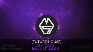 [FUTURE HOUSE] Jey Vazz - Roll It Back