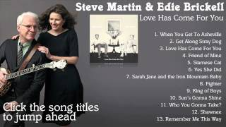 Steve Martin & Edie Brickell - 'Love Has Come For You' (Full Album)