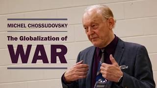 Video: The Globalization of War - Michel Chossudovsky
