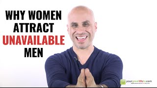 Why Women Attract Unavailable Men