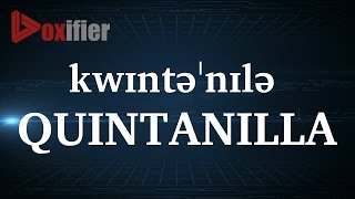 How to Pronunce Quintanilla in English - Voxifier.com