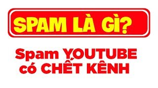 Bị tắt kiếm tiền vì Spam trên kênh | Kiếm Tiền Youtube 2019