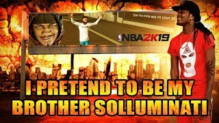 So I went undercover and pretended I was my brother (SoLLUMINATI) on NBA 2K19...IT WORKED!! 🤭