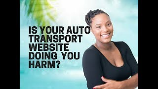 Is your auto transport website doing you harm