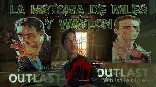 OUTLAST las historias de MILES Y WAYLON (BIEN EXPLICADO)