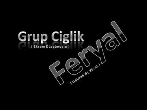 Grup CigLik - FeryaL By XézâL
