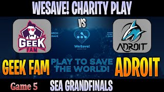 Geek Fam vs Adroit Game 5 | Bo5 | FINAL SEA WeSave! Charity Play | DOTA 2 LIVE NO CASTER