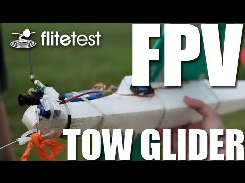 Flite Test - FPV Tow Glider - PROJECT