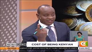NEWS GANG |The cost of being Kenyan