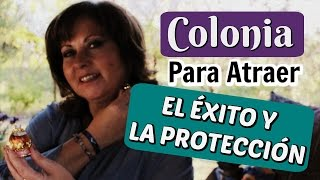 COLONIA PARA EL ÉXITO Y LA PROTECCIÓN ~ La Despensa Mágica de Margui